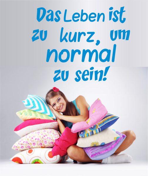 Wandtattoo Das Leben ist zu kurz um normal zu sein!