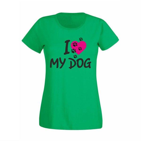 """Damen T-Shirt """"I love my Dog"""""""