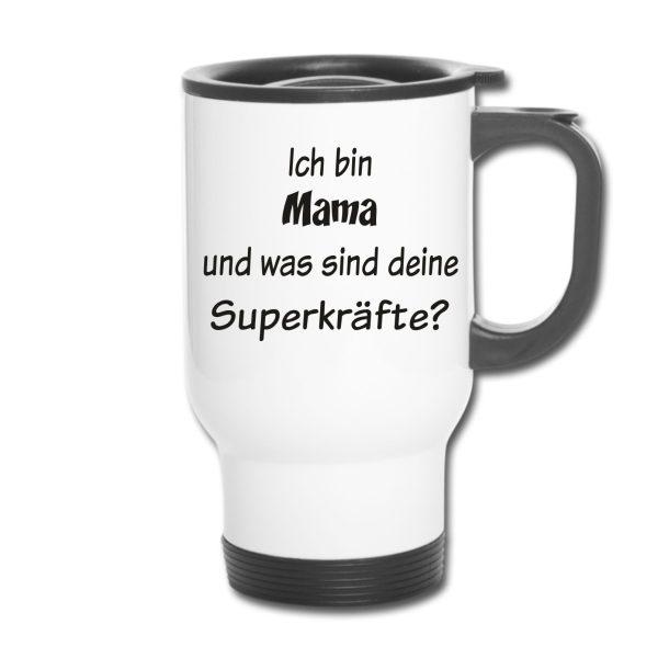 Thermobecher - Ich bin Mama und was sind deine Superkräfte?