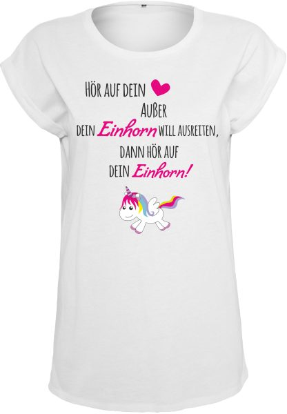 ef305d0075d12f Damen T-Shirt Ladies Extended Shoulder Tee Einhorn Unicorn happy Hör auf  dein Herz